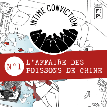 Intime Conviction n°1 - L'Affaire des Poissons de Chine